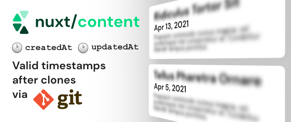 Cover image for @nuxt/content: How to Keep createdAt and updatedAt Valid After Cloning